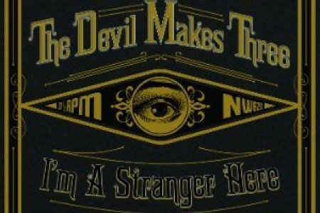 "image for article ""I'm a Stranger Here"" - The Devil Makes Three [SoundCloud Album Stream]"