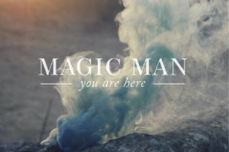 """You Are Here"" EP - Magic Man [SoundCloud Stream & Free Download]"