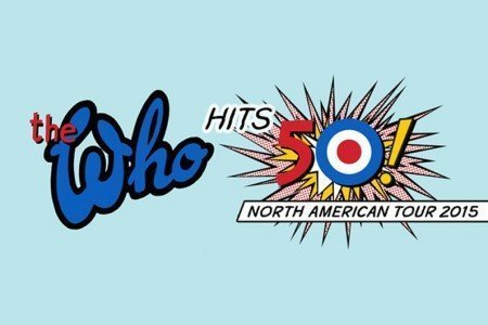 The Who Hits 50! 2015 North American Tour Dates & Ticket Presale Announced