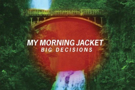 """Big Decisions"" - My Morning Jacket [YouTube Official Audio Stream + Lyrics]"