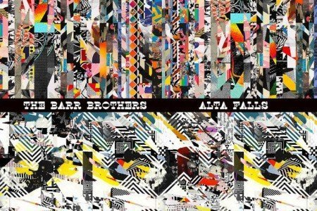"image for article ""Alta Falls"" - The Barr Brothers [Official Full EP Stream + Zumic Review]"
