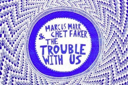 "image for article ""The Trouble With Us"" - Marcus Marr & Chet Faker [YouTube Official Video]"