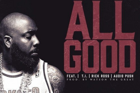 """All Good"" - Trae Tha Truth ft Rick Ross, T.I., Audio Push [SoundCloud Audio Stream]"