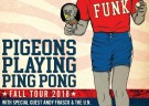 image for event Pigeons Playing Ping Pong and With Special Guests Andy Frasco & The U.N.
