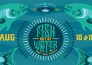 image for event Fish Out Of Water Festival