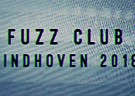 image for event Fuzz Club Eindhoven 2018