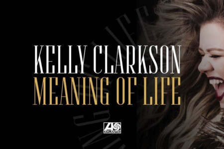 """Meaning of Life"" - Kelly Clarkson [YouTube Audio Single]"