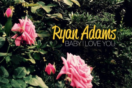 "image for article ""Baby I Love You"" - Ryan Adams [YouTube Music Video]"
