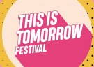 image for event This Is Tomorrow Festival