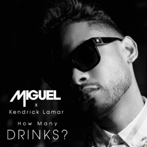 Miguel-How-Many-Drinks-1