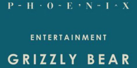 entertainment-grizzly-bear-phoenix