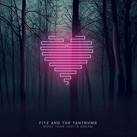 "image for article ""More Than Just a Dream"" - Fitz and the Tantrums [Free Album Stream]"