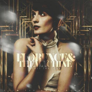 "image for article ""Over The Love"" - Florence And The Machine [Soundcloud Great Gatsby Soundtrack]"