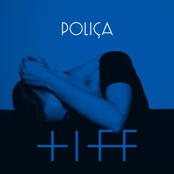 "image for article ""Tiff"" - Polica ft. Justin Vernon [Soundcloud]"