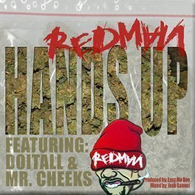 redman-hands-up-if-you-wanna-get-high-doitall-mr-cheeks-stream