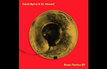 image for article Brass Tactics EP - David Byrne and St. Vincent [Free Download]