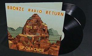 Bronze-Radio-Return-Up-On-Over-vinyl-double-lp