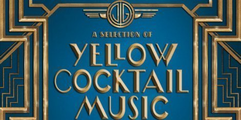 image for article Yellow Cocktail Music: The Second Great Gatsby Album Is On It's Way