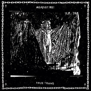 "image for article ""True Trans EP"" - Against Me! [Full Stream + Free Download]"