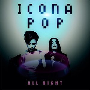 all-night-icona-pop-soundcloud-free-stream
