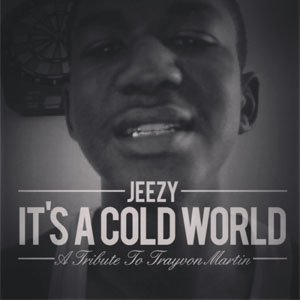 it's-a-cold-world-tribute-to-trayvon-martin-young-jeezyit's-a-cold-world-tribute-to-trayvon-martin-young-jeezy