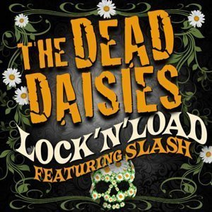 "image for article ""Lock 'N' Load"" - The Dead Daisies ft Slash [Free Stream And Download]"