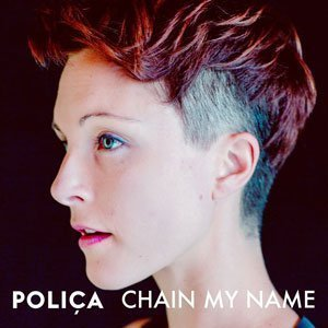 "image for article ""Chain My Name"" - Poliça [SoundCloud Official Audio]"