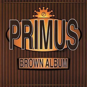 "image for article ""Brown Album"" - Primus [Spotify Full Album Stream]"