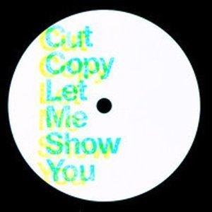 cut-copy-let-me-show-you