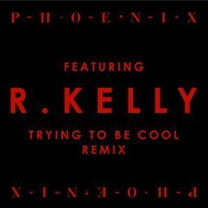 "image for article ""Trying To Be Cool"" (Remix) - Phoenix ft R. Kelly [Soundcloud Stream]"