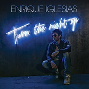 turn-the-night-up-enrique-iglesias-youtube-official-video