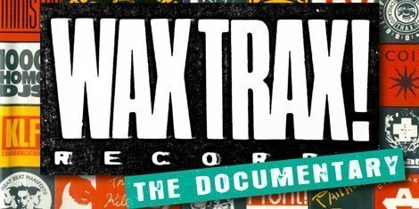 "image for article Trailer For ""Wax Trax! The Documentary"" Released"
