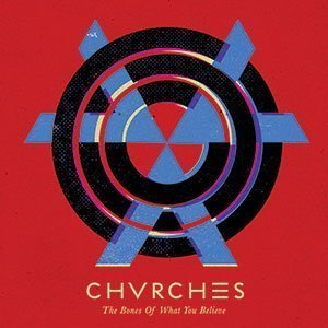 Chvrches-The-Bones-Of-What-You-Believe-Album-Cover