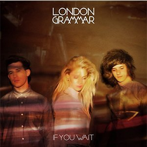 If-You-Wait-London-Grammar-Featured-Image