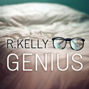 R Kelly - Genius