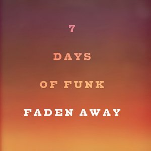 "image for article ""Faden Away"" - 7 Days Of Funk (Snoop Dogg & Dâm-Funk Collaboration) [SoundCloud Audio]"