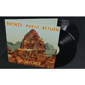 "image for article ""Up, On & Over"" - Bronze Radio Return [Spotify Album Stream]"