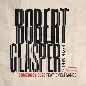 Robert-Glasper-Experiment-emeli-sande-somebody-else-stream