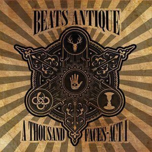 "image for article ""A Thousand Faces Act 1"" - Beats Antique [SoundCloud Album Stream]"