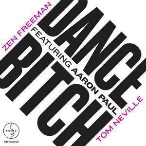 dance-bitch-tom-neville-zen-freeman-aaron-paul