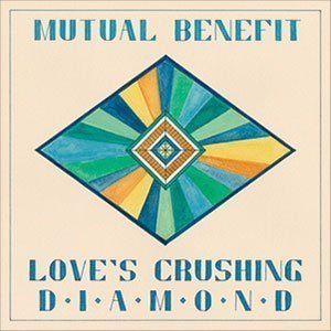 "image for article ""Love's Crushing Diamond"" - Mutual Benefit [Spotify Album Stream]"