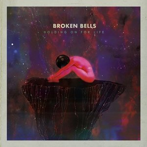 Broken-Bells-Holding-On-For-Life