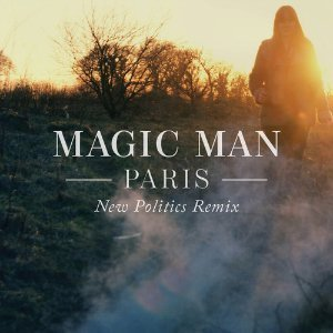 "image for article ""Paris"" (New Politics Remix) – Magic Man [SoundCloud Audio]"