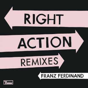 "image for article ""Right Action"" (Liv Spencer Rework) - Franz Ferdinand [SoundCloud Audio]"