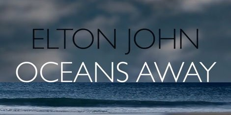 oceans-away-elton-john-lyric-video
