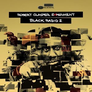 "image for article ""Black Radio 2"" - Robert Glasper Experiment [Official Album Stream]"