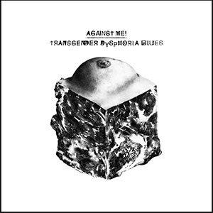 Against-Me-Transgender-Dysphoria-Blues