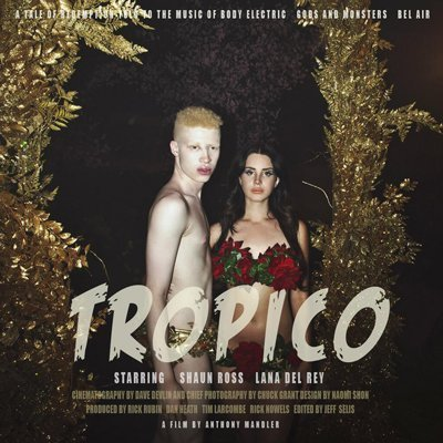 "image for article ""Tropico"" - Lana Del Rey [YouTube Official Short Film]"