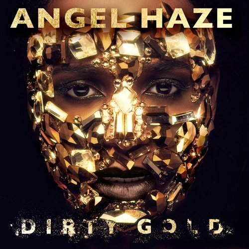 "image for article ""Dirty Gold"" - Angel Haze [Spotify Full Album Stream]"