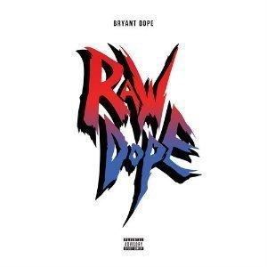 bryant-dope-raw-dope-full-ep